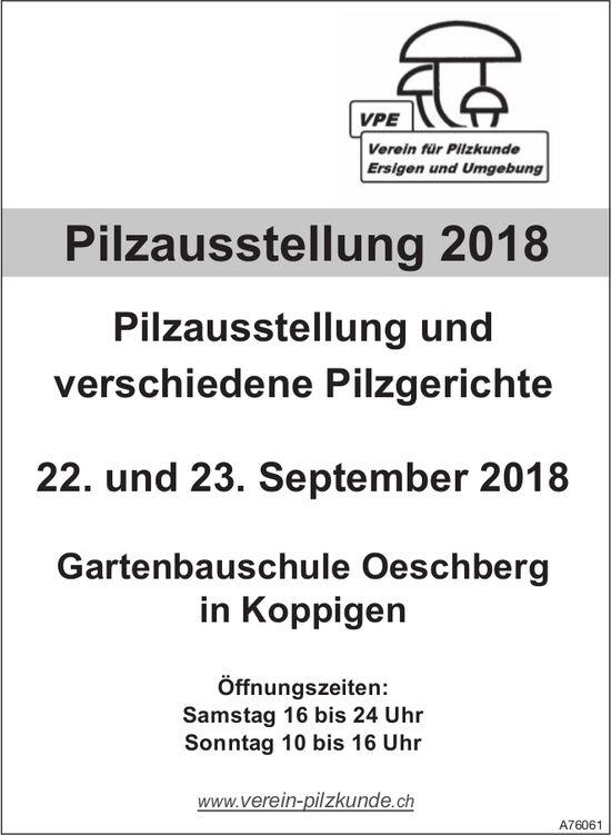 Pilzausstellung 2018 und verschiedene Pilzgerichte, 22./23. September, Gartenbauschule Oeschberg