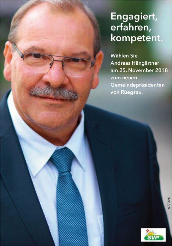 Wählen Sie Andreas Hängärtner am 25. November 2018 zum neuen Gemeindepräsidenten von Rüegsau.