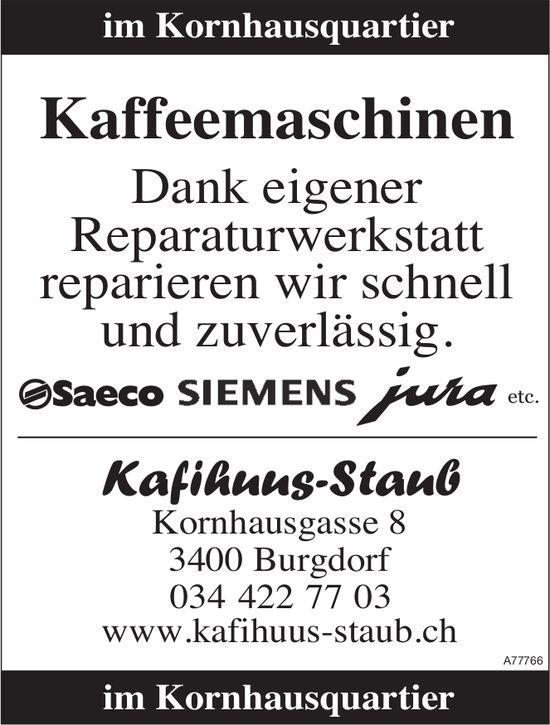 Kafihuus-Staub, Burgdorf - Kaffeemaschinen reparieren wir und zuverlässig.