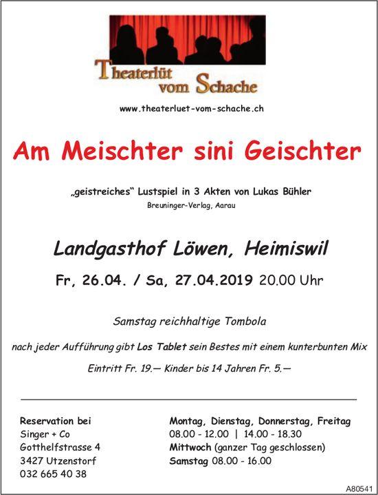 Lustspiel, Am Meischter sini Geischter, 26./27. April, Landgasthof Löwen, Heimiswil