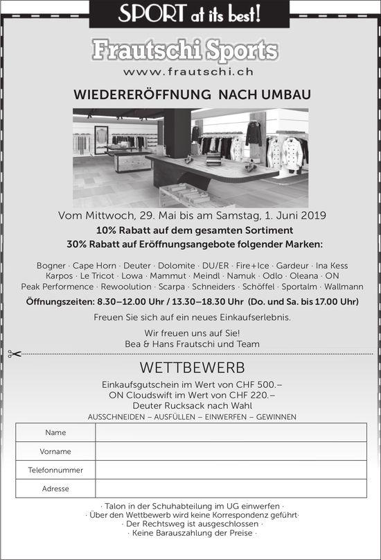 WIEDERERÖFFNUNG NACH UMBAU, Frautschi Sports, 29. Mai - 1. Juni