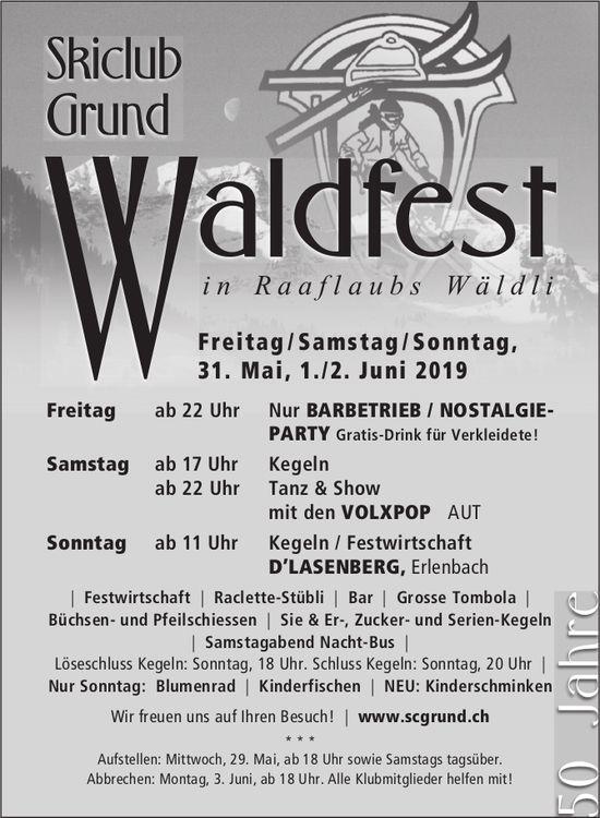 Waldfest Skiclub Grund, 31. Mai & 1./2. Juni, in Raaflaubs Wäldli