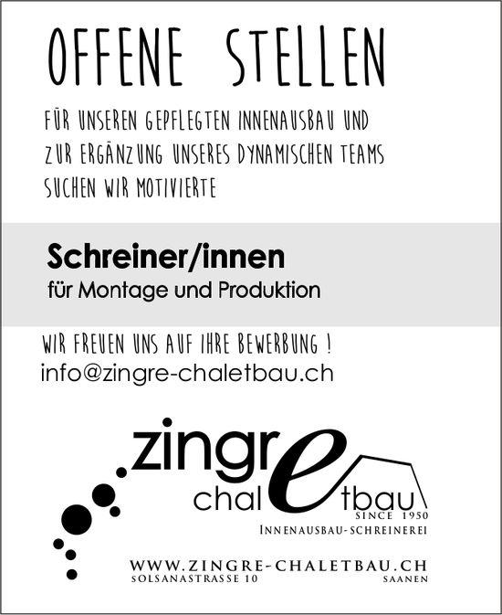 Schreiner/innen für Montage und Produktion, Chaletbau Zingre, Saanen, gesucht