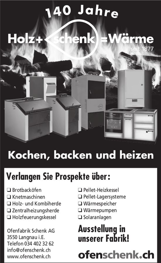 Ofenfabrik Schenk AG, Langnau i.E. - 140 Jahre Holz + Schenk + Wärme
