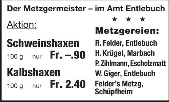 Der Metzgermeister im Amt Entlebuch - Aktion: Schweinshaxen & Kalbshaxen