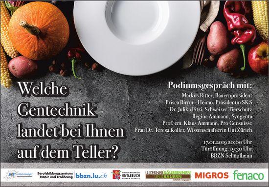 Podiumsgespräch, Welche Gentechnik landet bei Ihnen auf dem Teller?, 17. Januar, BBZN Schüpfheim