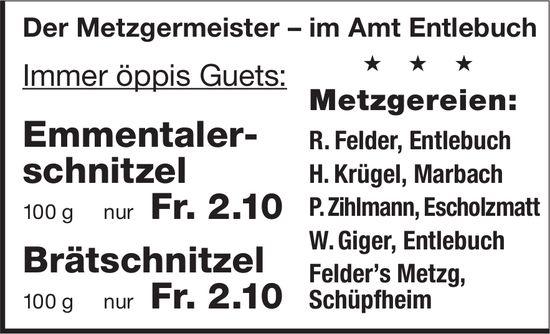 Der Metzgermeister im Amt Entlebuch - Immer öppis Guets: Emmentalerschnitzel & Brätschnitzel