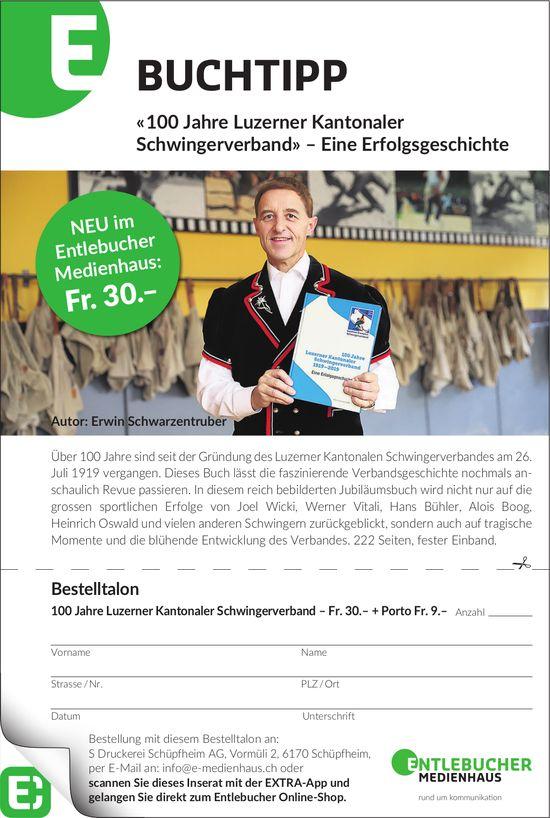 Entlebucher Medienhaus,  Schüpfheim - BUCHTIPP «100 Jahre Luzerner Kantonaler Schwingerverband»