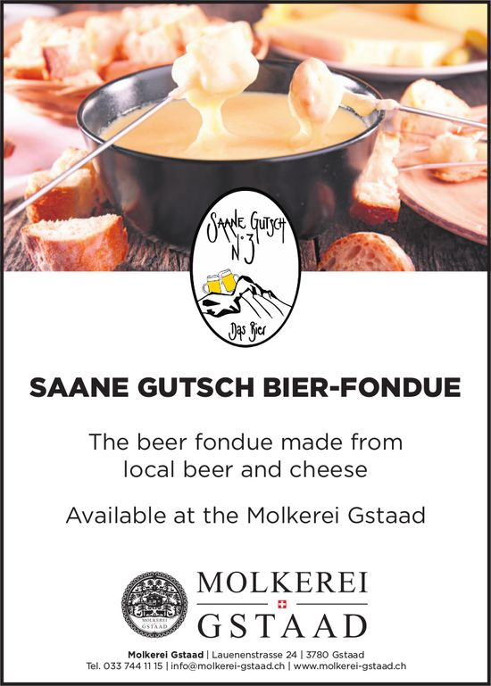 Saane Gutsch Bier-Fondue, Molkerei Gstaad