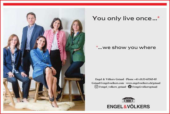 ENGEL & VÖLKERS, Gstaad - You only live once...we show you where