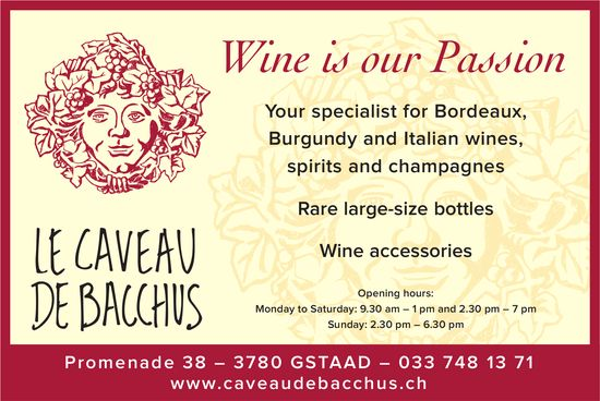 LE CAVEAU DE BACCHUS, GSTAAD -  Wine is our Passion