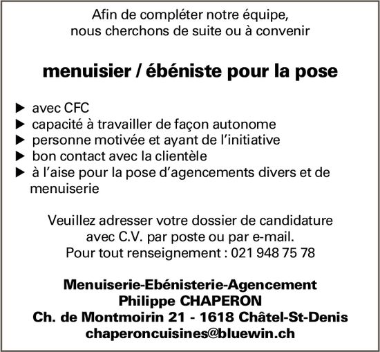 Menuisier / ébéniste pour la pose, Menuiserie-Ebénisterie-Agencement Philippe Chaperon, recherché