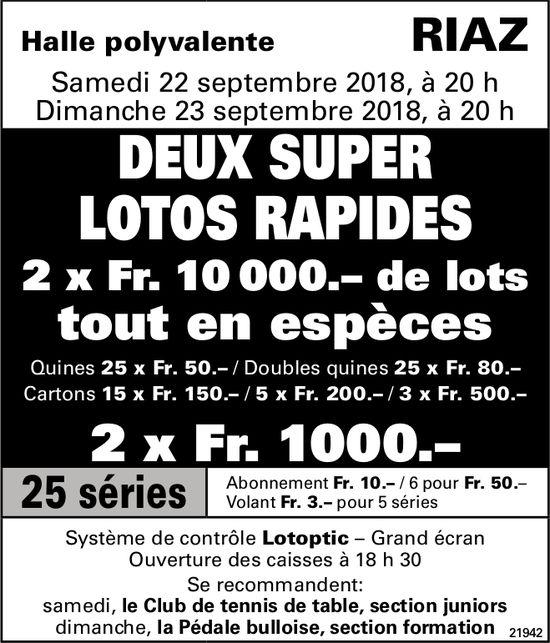DEUX SUPER LOTOS RAPIDES, 22- 23 septembre, Halle polyvalente, Riaz