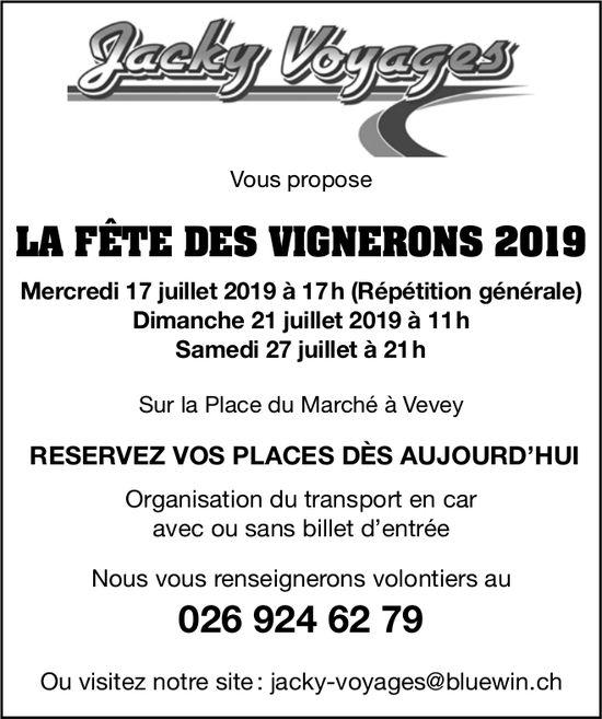 LA FÊTE DES VIGNERONS 2019, 17 au 27 juillet, Place du Marché, Vevey