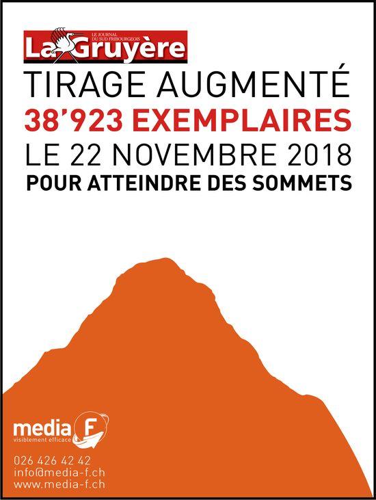 LA GRUYÈRE - TIRAGE AUGMENTÉ 38'923EXEMPLAIRES LE 22 NOVEMBRE 2018 POURATTEINDREDESSOMMETS
