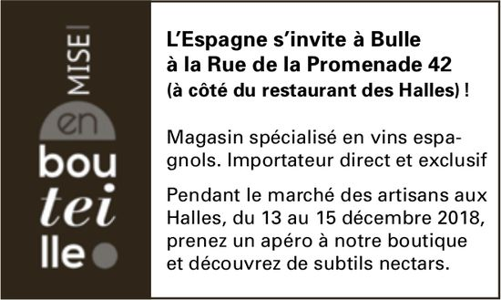 Mise en bouteille, Bulle, L'Espagne s'invite au Marché des artisans aux Halles du 13 au 15 décembre