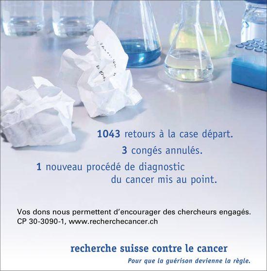 Recherche suisse contre le cancer - Pour que la guérison devienne la règle.