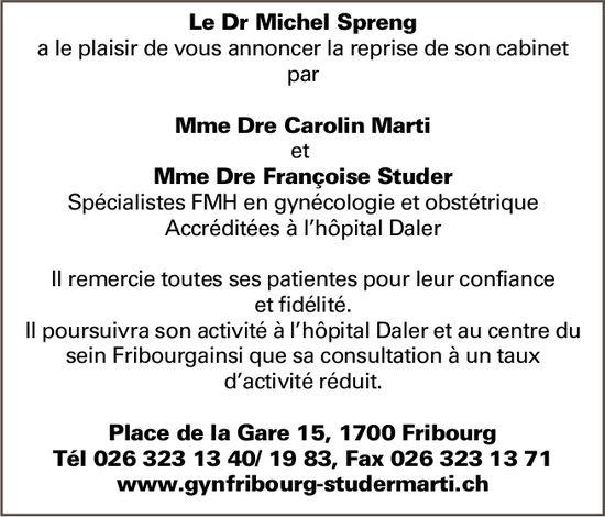 Mme Dre Carolin Marti et Mme Dre Françoise Studer, Fribourg, reprise de cabinet de dr Michel Spreng