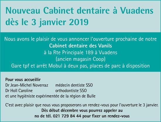 Cabinet dentaire des Vanils, Vuadens, Nouveau dès le 3 janvier 2019