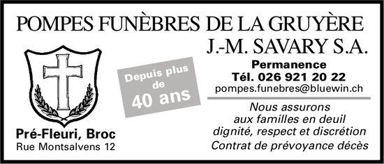 J.-M. SAVARY S.A. POMPES FUNÈBRES DE LA GRUYÈRE, BROC, Depuis plus de 40 ans