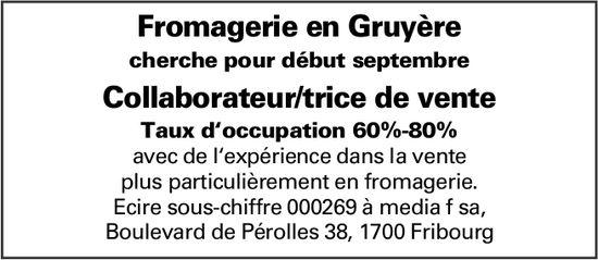 Collaborateur/trice de vente Taux d'occupation 60%-80%, Fromagerie en Gruyère, recherché