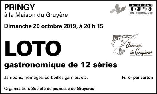 LOTO, 20 octobre, La Maison du Gruyère, Pringy