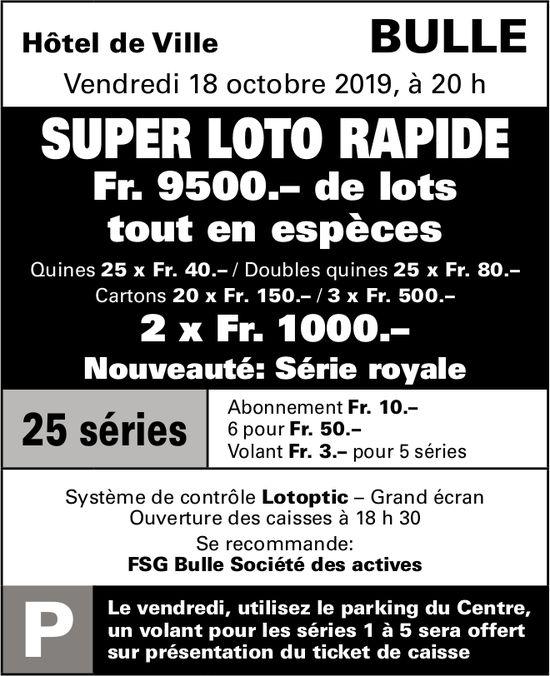 SUPER LOTO RAPIDE, 18 octobre, Hôtel de Ville, Bulle
