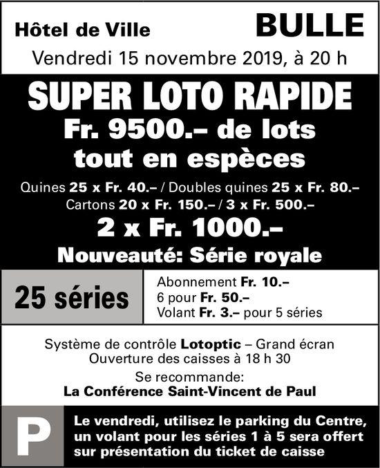 SUPER LOTO RAPIDE, 15 novembre, Hôtel de Ville, Bulle
