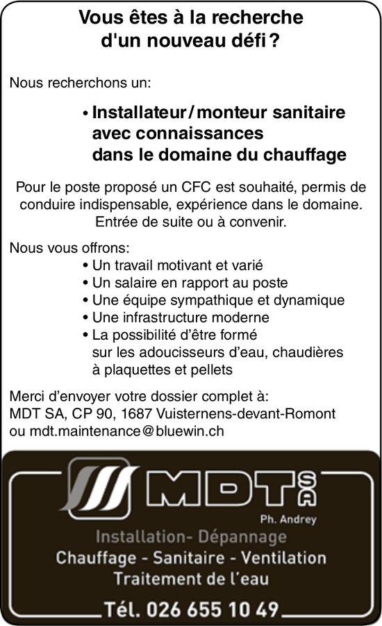 Installateur / monteur sanitaire avec connaissances, MDT SA, Vuisternens-devant-Romont, recherché