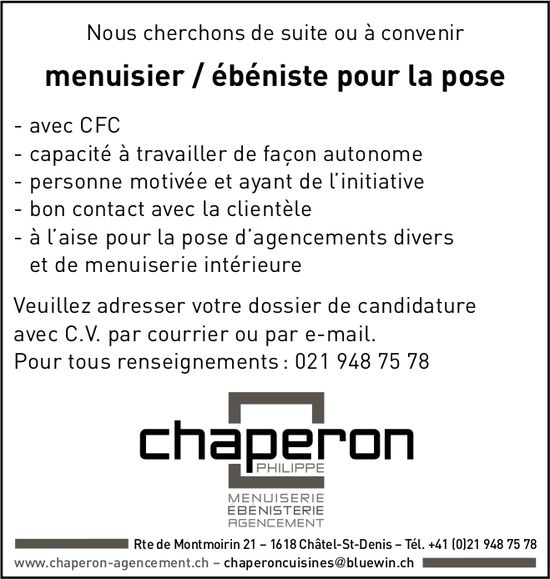 Menuisier / ébéniste pour la pose, Chaperon cuisines, Châtel-St-Denis, recherché