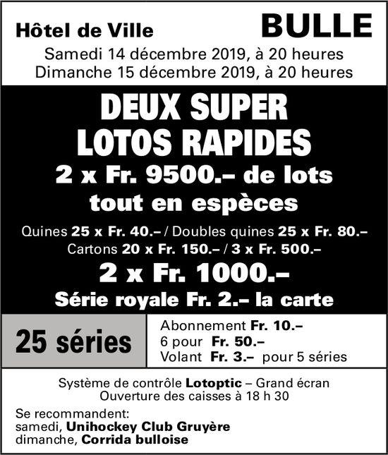 DEUX SUPER LOTOS RAPIDES, 14-15 décembre, Hôtel de Ville, Bulle