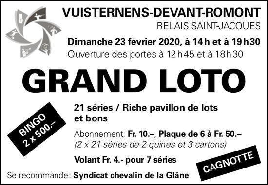 GRAND LOTO, 23 Février, Relais Saint-Jacques, Vuisternens-devant-Romont