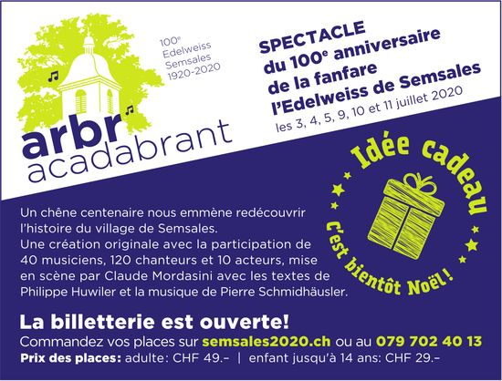 Spectacle du 100e anniversaire de la fanfare l'Edelweiss, Semsales, 3 au 11 juillet