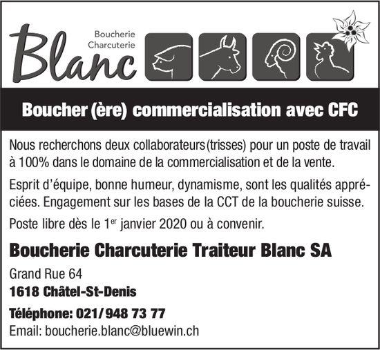 Boucher(ère) commercialisation, Boucherie Charcuterie Traiteur Blanc SA, Châtel-St-Denis, recherché