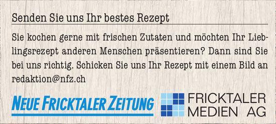 NFZ/FRICKTALER MEDIEN AG - Senden Sie uns Ihr bestes Rezept
