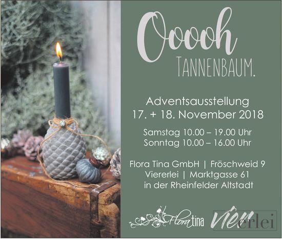 Flora Tina - Ooooh Tannenbaum: Adventsausstellung, 17. + 18. November
