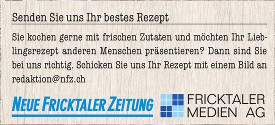 NFZ/ FRICKTALER MEDIEN AG - Senden Sie uns Ihr bestes Rezept
