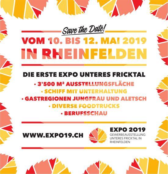 EXPO 2019 VOM 10. BIS 12. MAI IN RHEINFELDEN: SAVE THE DATE!