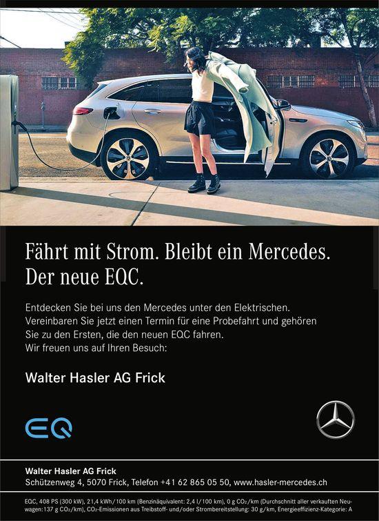 Walter Hasler AG Frick - Fährt mit Strom. Bleibt ein Mercedes. Der neue EQC.
