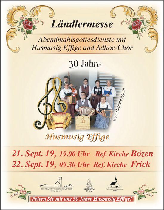 Ländlermesse, Abendmahlsgottesdienste mit Husmusig Effige und Adhoc-Chor, 30 Jahre, 21./22. Sept.