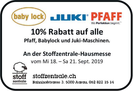 10% Rabatt auf alle Pfaff, Babylock & Juki-Maschinen an der Stoffzentrale-Hausmesse,18.-21. Sept.