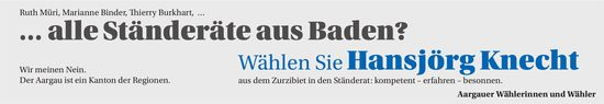 … alle Ständeräte aus Baden? Wählen Sie Hansjörg Knecht