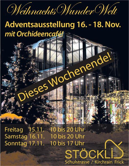 STÖCKLI - Weihnachts Wunder Welt: Adventsausstellung 16. - 18. Nov. mit Orchideencafé!