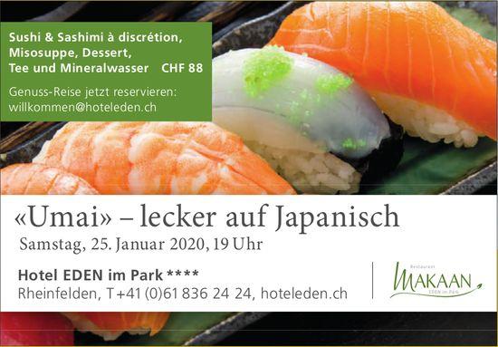 «Umai» – lecker auf Japanisch, 25. Januar, Hotel EDEN im Park ****, Rheinfelden