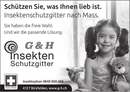 G & H Insekten Schutzgitter - Schützen Sie, was Ihnen lieb ist.