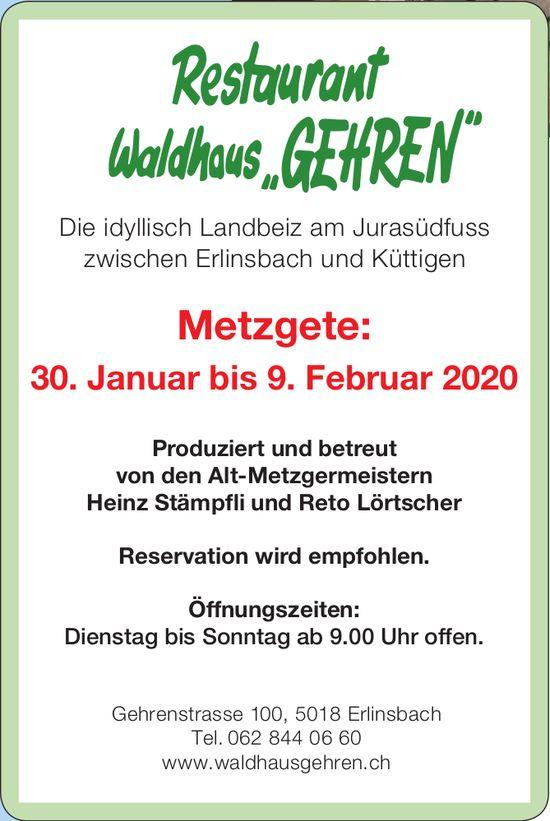 Restaurant Waldhaus GEHREN - Metzgete: 30. Januar bis 9. Februar 2020