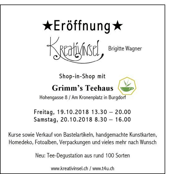 Eröffnung Kreativinsel, Shop-in-Shop mit Grimm's Teehaus, 19. + 20. Okt.