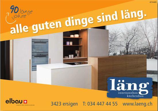 Läng Innenausbau/ Küchenbau - Alle guten Dinge sind Läng.