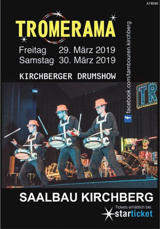 TROMERAMA, KIRCHBERGER DRUMSHOW, 29./30. MÄRZ
