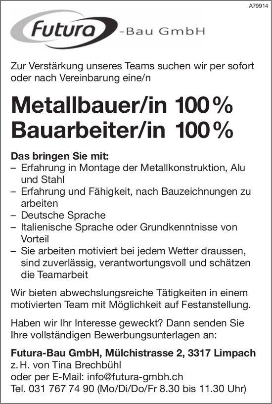 Metallbauer/in 100%, Bauarbeiter/in 100% bei Futura-Bau GmbH gesucht